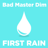 Bad Master Dim - First Rain