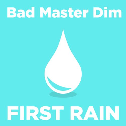 Bad Master Dim - First Rain