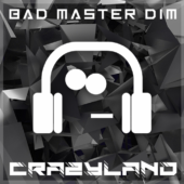 Bad Master Dim - Crazyland