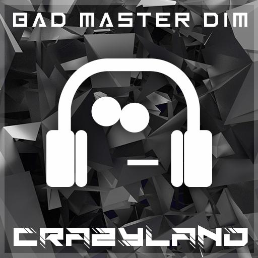 Bad Master Dim - Crazyland